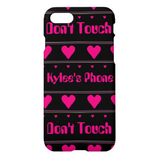 I Love You But Don't Touch My Phone iPhone 7 Case