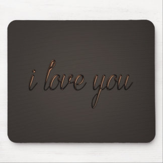 """""""I love you"""" Chocolate Style Mouse Pad"""