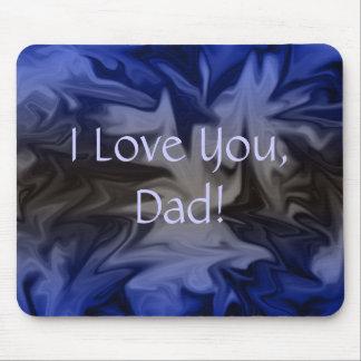 I Love You, Dad, Mousepad