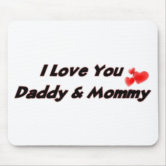 I Love you Daddy & Mommy Mousepad