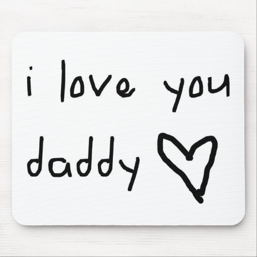 I Love You Daddy Mouse Pads