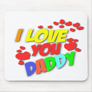 I Love You Daddy Mousepad