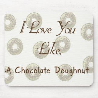 I Love You Like A Chocolate Doughnut Mouse Pad