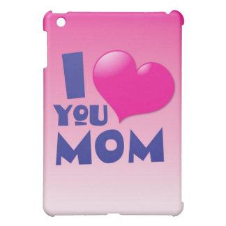 I love you mom iPad mini case