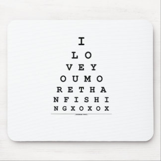 I Love You More Than Fishing Mouse Pad