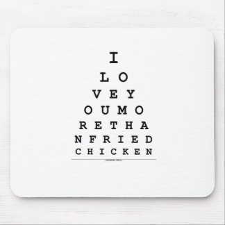 I Love You More Than Fried Chicken Mouse Pad