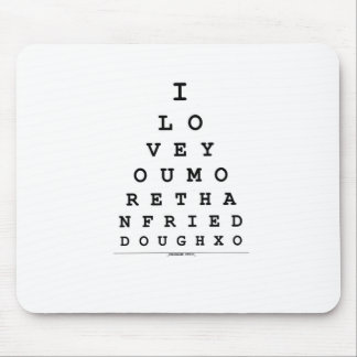 I Love You More Than Fried Dough Mouse Pad
