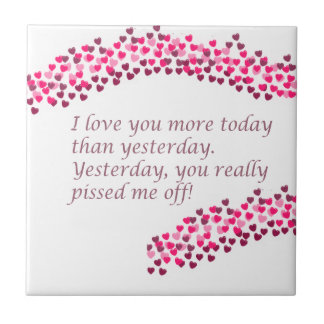 I Love You More Today Small Square Tile