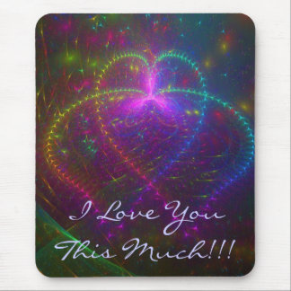 I Love You This Much Mouse Pad