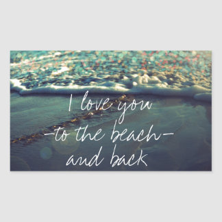 I love you to the beach and back rectangular sticker