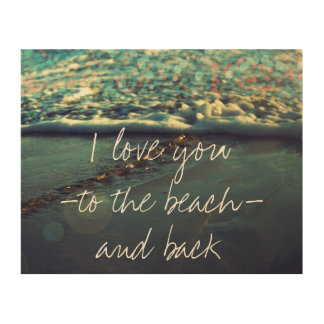 I love you to the beach and back wood print