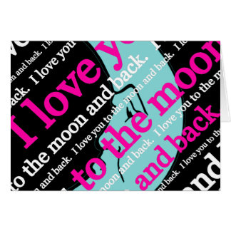 I Love You to the Moon and Back Gifts Card