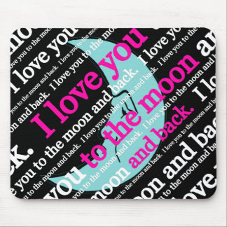 I Love You to the Moon and Back Gifts Mouse Pads