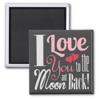 I Love You to the Moon and Back - Mixed Typography Magnet