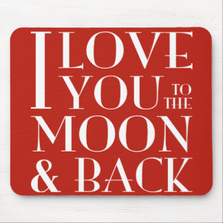 I love you to the moon and back mouse pad
