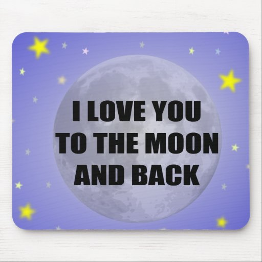 I love you to the moon and back mousepads