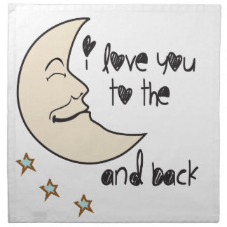 I love you to the moon and back whimsical printed napkin