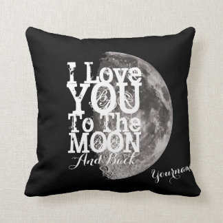 I Love You To The Moon And Back with Your Name Cushion