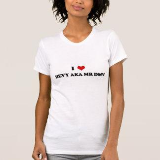 I LUV HEVY AKA MR DMV T-Shirt