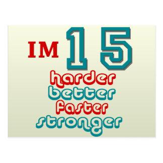 I m Fifteen Harder Better Faster Stronger Birthd Post Card