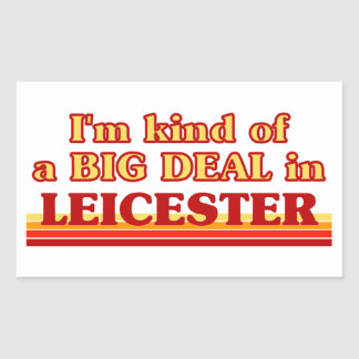 I´m kind of a big deal in Leicester Rectangular Sticker