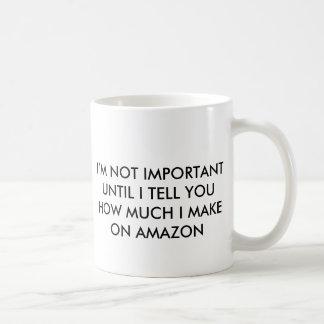 I'M NOT IMPORTANT UNTIL I TELL YOU AMAZON COFFEE MUG