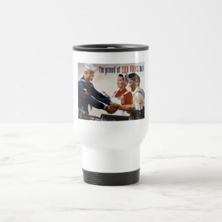 I'm Proud Of You Folks Too -- WWII Travel Mug