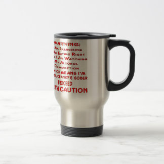I'm Sore, Cranky And Sober Proceed With Caution Stainless Steel Travel Mug