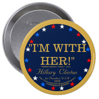I'M WITH HER! Hillary Clinton President U.S.A.2016 10 Cm Round Badge
