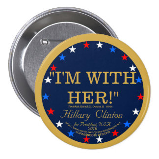 I'M WITH HER! Hillary Clinton President U.S.A.2016 7.5 Cm Round Badge