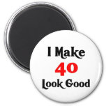 I make 40 look good 6 cm round magnet