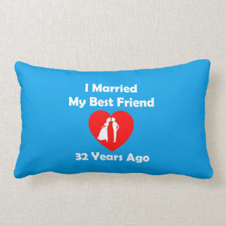 Wedding Gift 32 Years : Married My Best Friend 32 Years Ago Lumbar Pillow