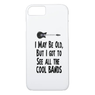 I may be old, cool bands! iPhone 7 case