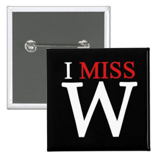 i MISS W Pinback Buttons