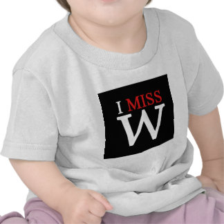 i MISS W! T Shirt