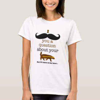 i mustache you a question about your honey badger T-Shirt