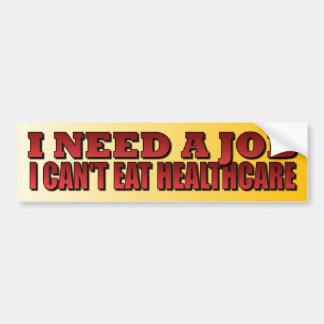 I Need a Job - Anti ObamaCare Bumper Stickers