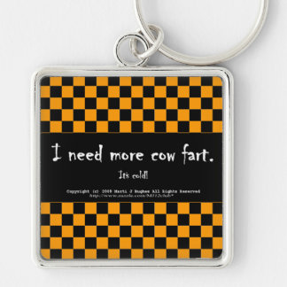 I need more cow fart. It's cold! Key Ring