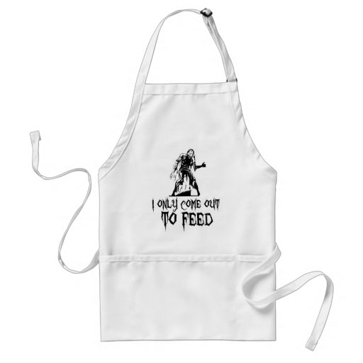 I Only Come Out To Feed Zombie Apron