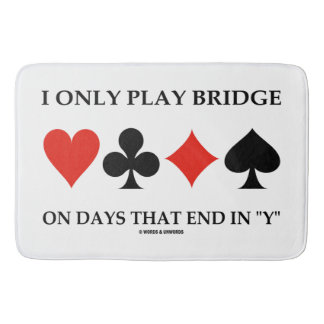 I Only Play Bridge On Days That End In Y Bath Mat