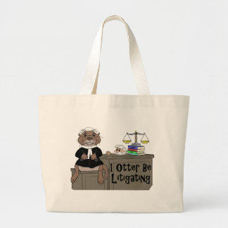I Otter Be Litigating Large Tote Bag