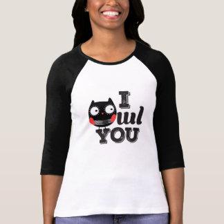 I Owl You T-shirts