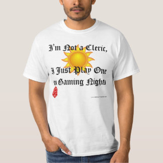 I Play a Cleric (good) T-Shirt