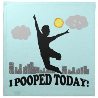 I Pooped Today Napkin