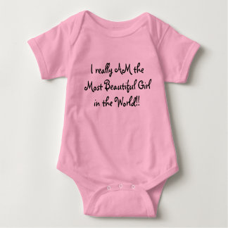 I really AM the Most Beautiful Girl in the World!! Baby Bodysuit