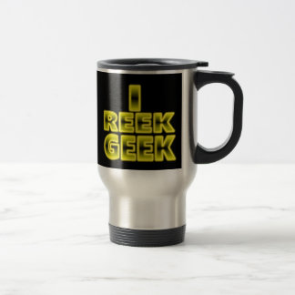 I Reek Geek Mug. Travel Mug
