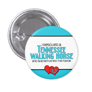 I Rescued a Tennessee Walking Horse (Female Horse) Buttons