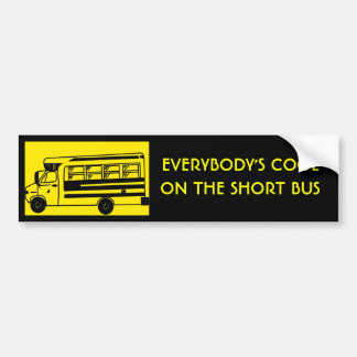 i_ride_short_bus EVERYBODY S COOLON THE SHORT BUS Bumper Stickers