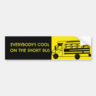i_ride_short_bus, EVERYBODY'S COOLON THE SHORT BUS Car Bumper Sticker