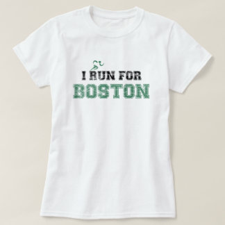 I RUN FOR BOSTON Shirt (distressed)